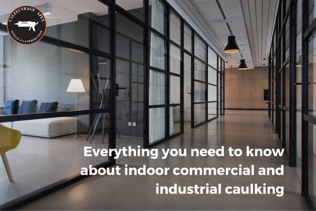 indoor caulking industrial and commercial.