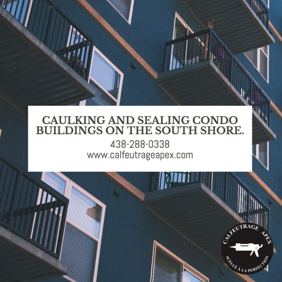 Apex caulking of Condo buildings south shore of Montreal
